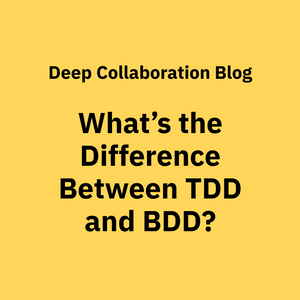 TDD and BDD: What They Mean and Can You Use Both?